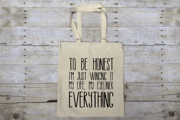 To Be Honest I'm Just Winging It My Life My Eyeliner Everything Market Tote Bag